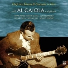 AL CAIOLA DEEP IN A DREAM & SERENADE IN BLUE CD