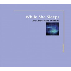 Art Lande Piano Lullabies While She Sleeps SACD
