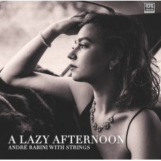 Andre Rabini With Strings A Lazy Afternoon CD