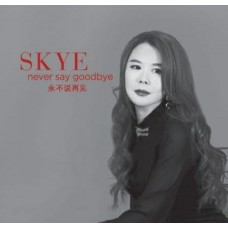 Skye Never Say Goodbye 永不說再見 SACD