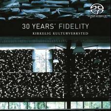 30 Years Fidelity Kirkelig Kulturverksted SACD