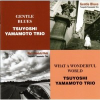 Tsuyoshi Yamamoto Trio 山本剛 Gentle Blues / What A Wonderful World 2-CD