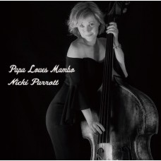 Nicki Parrott Papa Loves Mambo CD