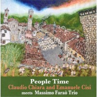 Claudio Chiara And Emanuele Cisi meets Massimo Farao Trio People Time CD