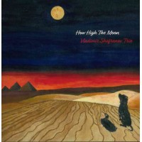 Vladimir Shafranov Trio How High The Moon CD