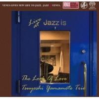 Tsuyoshi Yamamoto Trio The Look of Love Live at Jazz is 1st Set Single Layer SACD