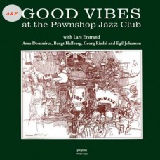 Good Vibes at the Pawnshop Jazz Club LP