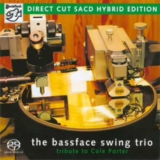 The Bassface Swing Trio Tribute To Cole Porter Hybrid Stereo SACD