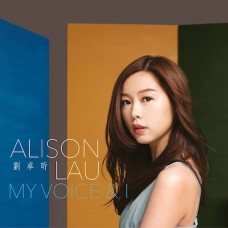 Alison Lau 劉卓昕 My Voice & I CD