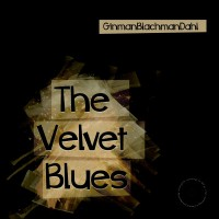 Dali GinmanBlachmanDahl The Velvet Blues CD